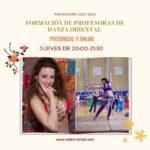 Formación de Profesoras de Danza Oriental (Presencial y Online) 2021-2022